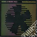 Diesel U-music Vol 2 Electrodancerockurb cd musicale di Artisti Vari