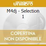 M4dj - Selection 1 cd musicale di M4DJ