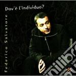 Federico Salvatore - Dov'e L'individuo cd musicale di Federico Salvatore