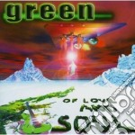 Green - Of Love And Soul cd musicale di GREEN