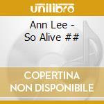 Ann Lee - So Alive ## cd musicale di ANN LEE