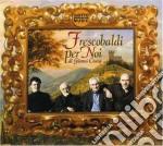 FRESCOBALDI PER NOI cd musicale di GIANNI COSCIA