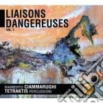 Ramberto Ciammarughi & Tetraktis - Liaisons Dangereuses V.1 cd musicale di CIAMMARUGHI RAMBERTO