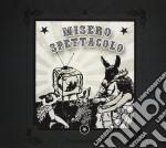Misero Spettacolo - L'inconcepibile cd musicale di Spettacolo Misero