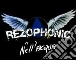 Rezophonic - Rezophonic 2 - Nell'acqua cd musicale di Rezophonic