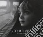 Bluestress - Buena Suerte cd musicale di Bluestress
