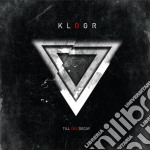 Klogr - Till You Decay cd musicale di Klogr