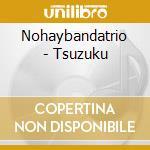 TSUZUKU cd musicale di NOHAY BANDA TRIO