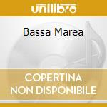 BASSA MAREA cd musicale di FERRARI PIERLUIGI