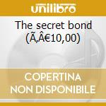 The secret bond (€10,00) cd musicale di Fraulein Miss