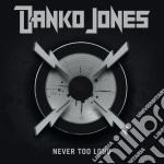 Jones,danko - Never Too Loud cd musicale di Jones Danko