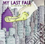 My Last Fall - Clocks In Slowmotion cd musicale di MY LAST FALL