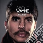 About Wayne - Rushism cd musicale di Wayne About