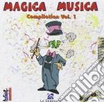 MAGICA MUSICA COMP VOL.1                  cd musicale di Musica Magica