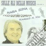 Cicci Guitar Condor - Sulle Ali Della Musica 6 cd musicale di Cicci guitar condor