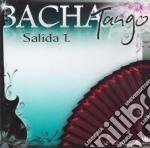 Bachatango - Salida 1 cd musicale di BACHATANGO