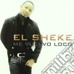 ME VUELVO LOCO                            cd musicale di Sheke El