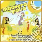 UN'AVVENTURA                              cd musicale di I BANDIERA GIALLA