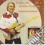 SULLE ALI DELLA MUSICA VOL. 8             cd musicale di Condor Cicci