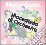 Macedonia Di Orchestre - Macedonia Di Orchestre cd musicale di Macedonie di orchest