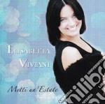 Viviani Elisabetta - Metti Un'estate cd musicale di VIVIANI ELISABETTA