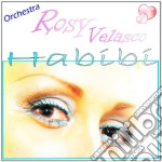 Rosy Velasco - Habibi cd musicale di Velasco Rosy