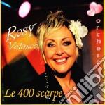 Rosy Velasco - Le 400 Scarpe cd musicale di VELASCO ROSY