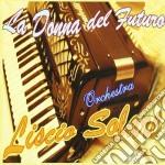 La donna del futuro cd musicale di ORCHESTRA LISCIO SOL