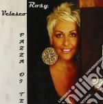 PAZZA DI TE                               cd musicale di VELASCO ROSY