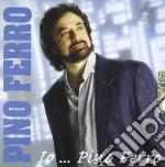 Pino Ferro - Io...Pino Ferro Vol.1 cd musicale di FERRO PINO
