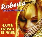 Com'e' grande il mare cd musicale di Roberta tropical flo