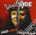 Lallo E Danilo Amerio - Dr. Jekyll & Mr. Hyde cd musicale di Lallo e danilo ameri