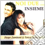 Diego Zamboni & Tony - Noi Due..insieme cd musicale di Diego zamboni & tony