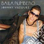 BAILA RUMBERO                             cd musicale di VAZQUEZ JOHNNY