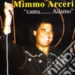 Mimmo Arceri - Canta Adamo cd musicale di Mimmo Arceri