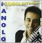 Manolo - Mamma Ritorno cd musicale di MANOLO