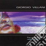 Giorgio Villani - Tra Il Cielo E Il Mare cd musicale di VILLANI GIORGIO