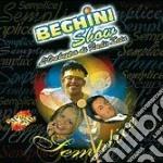 Beghini Show - Semplice cd musicale di BEGHINI SHOW
