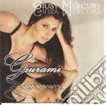 Giusy Mercuri - Giurami cd musicale di Giusy Mercury