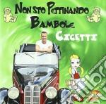 NON STO PETTINANDO BAMBOLE                cd musicale di Cicetti