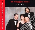 Sacher Quartet - In Viaggio Con I Cetra cd musicale di Quartet Sacher