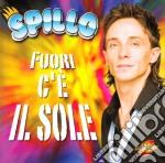 FUORI C'E' IL SOLE                        cd musicale di SPILLO