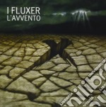 I Fluxer - L'avvento cd musicale di I FLUXER
