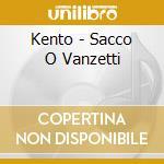 Kento - Sacco O Vanzetti cd musicale di KENTO
