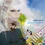 SPERO CHE TI PIACCIA  (OMAGGIO A DALIDA) cd musicale di PRAVO PATTY