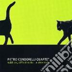 Pietro Condorelli - Wild Cats, Difficult To Bo... E Altre Storie cd musicale di Pietro Condorelli