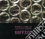 Roberto Cherillo / Luca Aquino - Soffice cd musicale di Aq Cherillo roberto