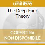 THE DEEP FUNK THEORY cd musicale di ARTISTI VARI