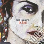 Ninfa Giannuzzi - Tis Klei cd musicale di Ninfa Giannuzzi