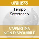 TEMPO SOTTERANEO                          cd musicale di IRAZERO